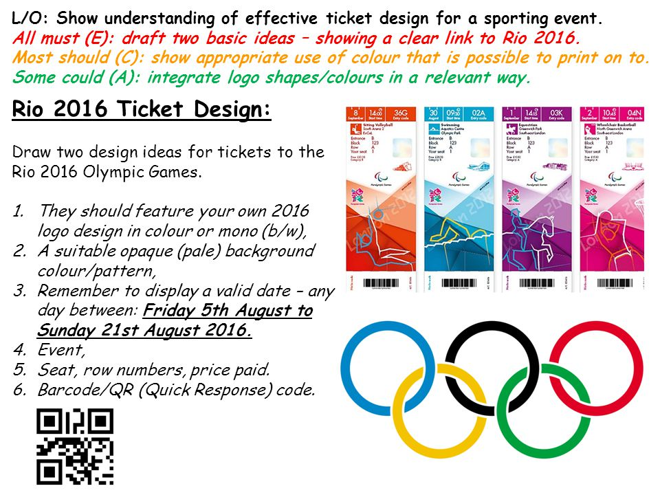 Rio 2016 Ticket Design: Draw two design ideas for tickets to the Rio 2016 Olympic Games. 1.They should feature your own 2016 logo design in colour or