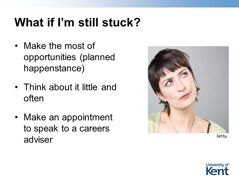 What if I'm still stuck.