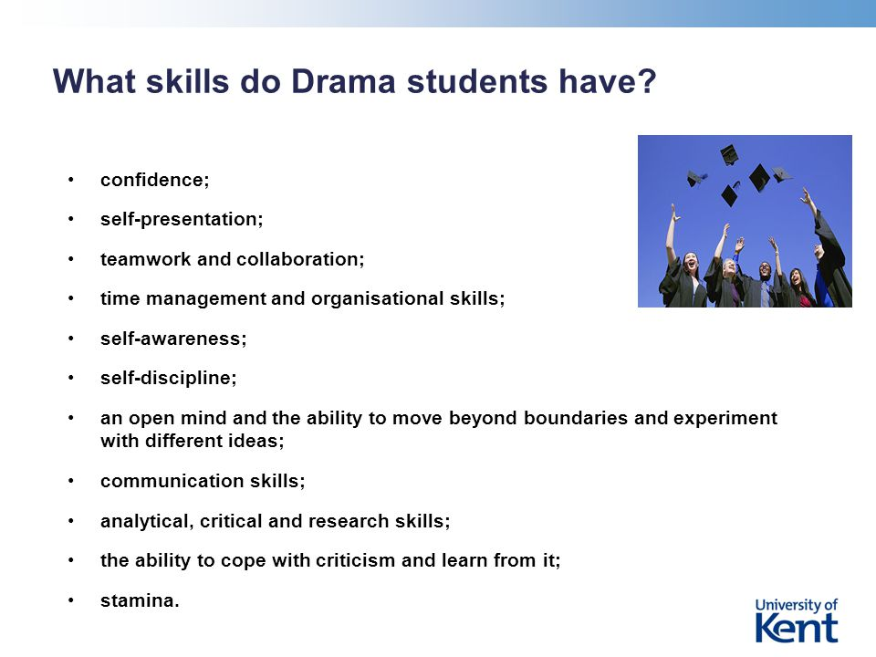 What skills do Drama students have.