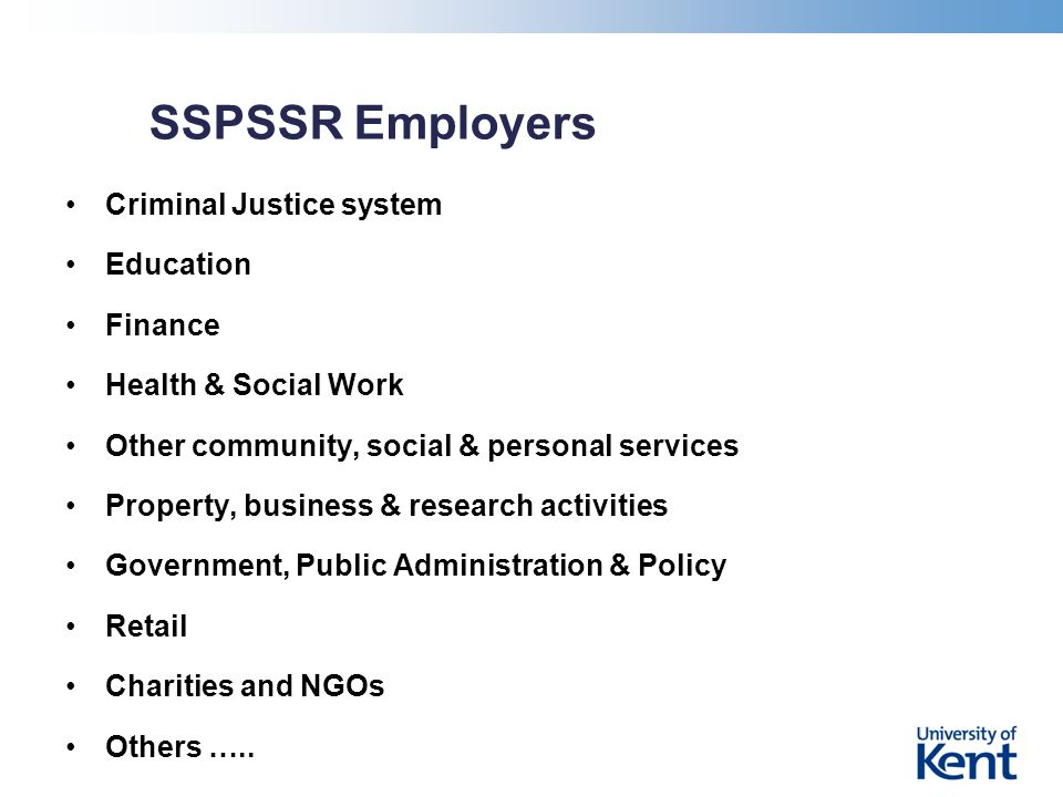 SSPSSR Employers Criminal Justice system Education Finance Health & Social Work Other community, social & personal services Property, business & resea