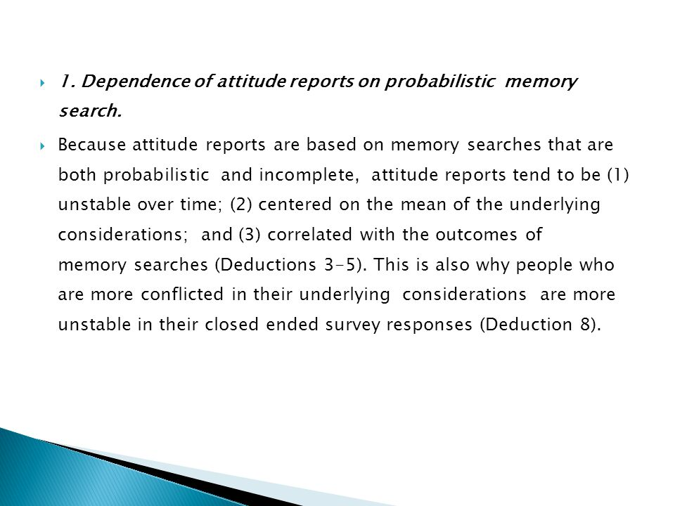  1. Dependence of attitude reports on probabilistic memory search.  Because attitude reports are based on memory searches that are both probabilisti