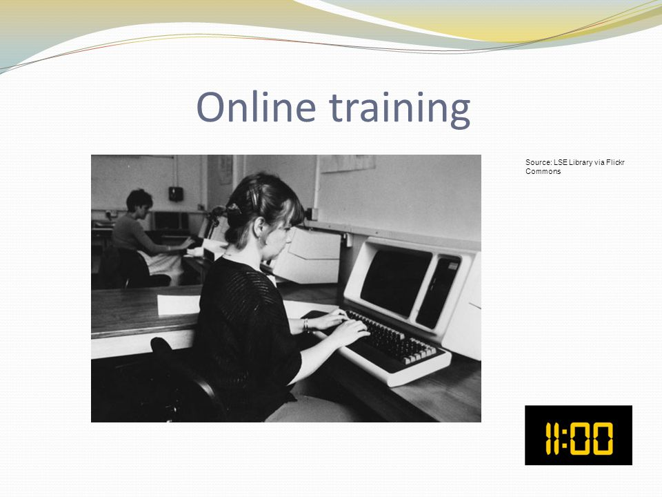 Online training Source: LSE Library via Flickr Commons