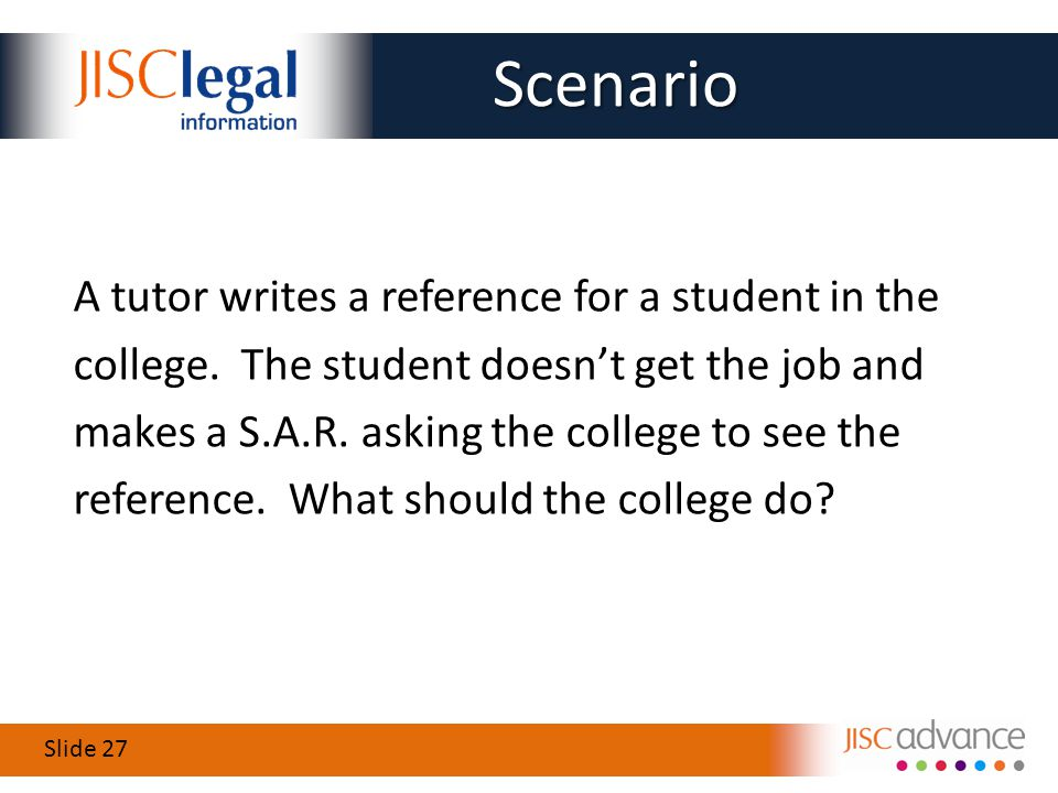 Slide 27 A tutor writes a reference for a student in the college.
