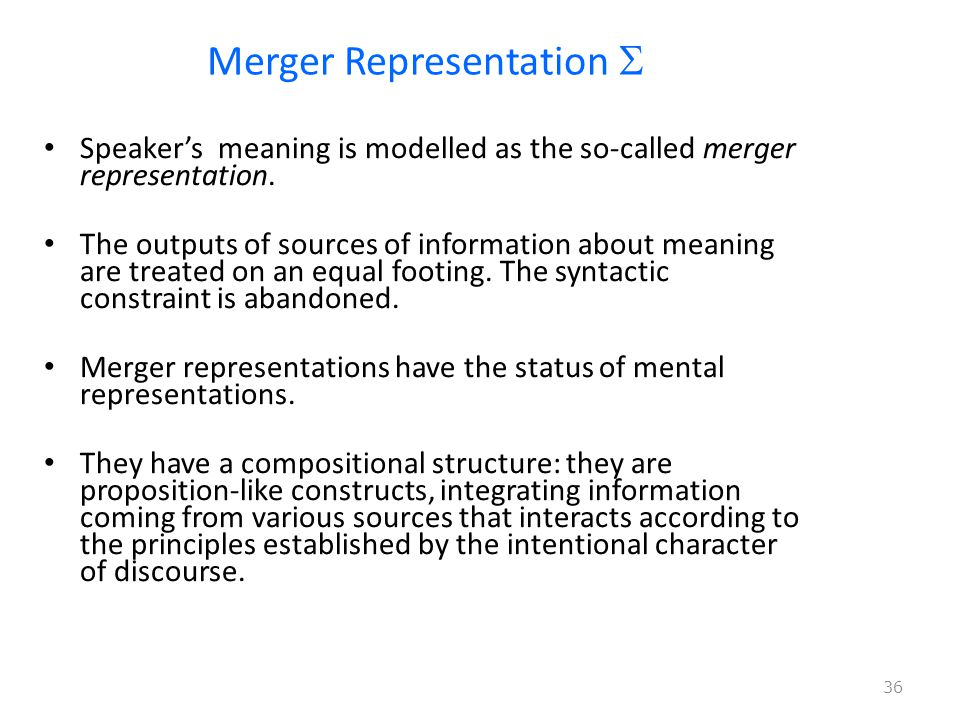 Merger Representation  Speaker's meaning is modelled as the so-called merger representation.