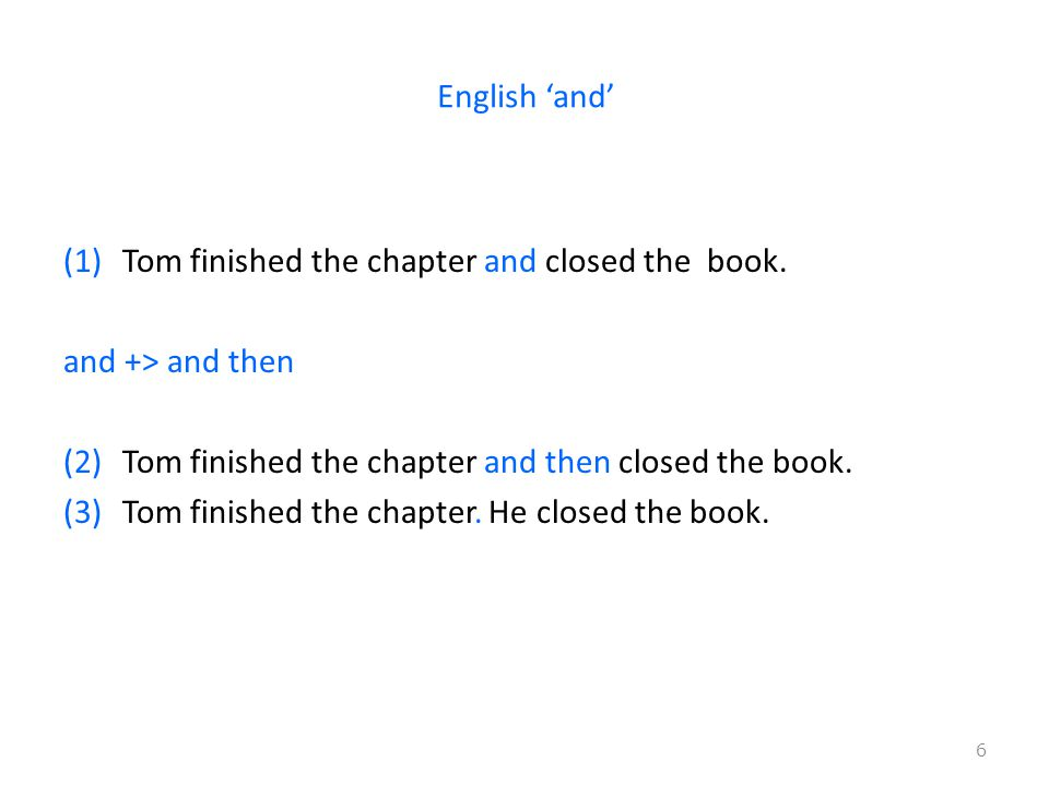 English 'and' (1)Tom finished the chapter and closed the book.