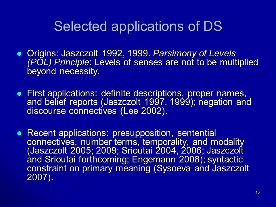45 Selected applications of DS Origins: Jaszczolt 1992, 1999.