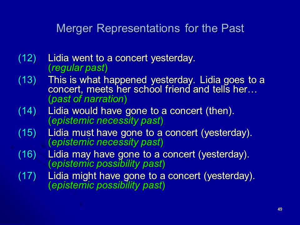 49 Merger Representations for the Past (12)Lidia went to a concert yesterday.
