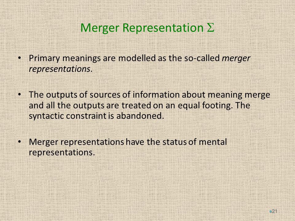 Merger Representation  Primary meanings are modelled as the so-called merger representations.
