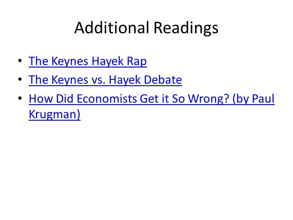 Additional Readings The Keynes Hayek Rap The Keynes vs.