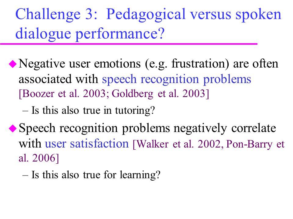 Challenge 3: Pedagogical versus spoken dialogue performance.