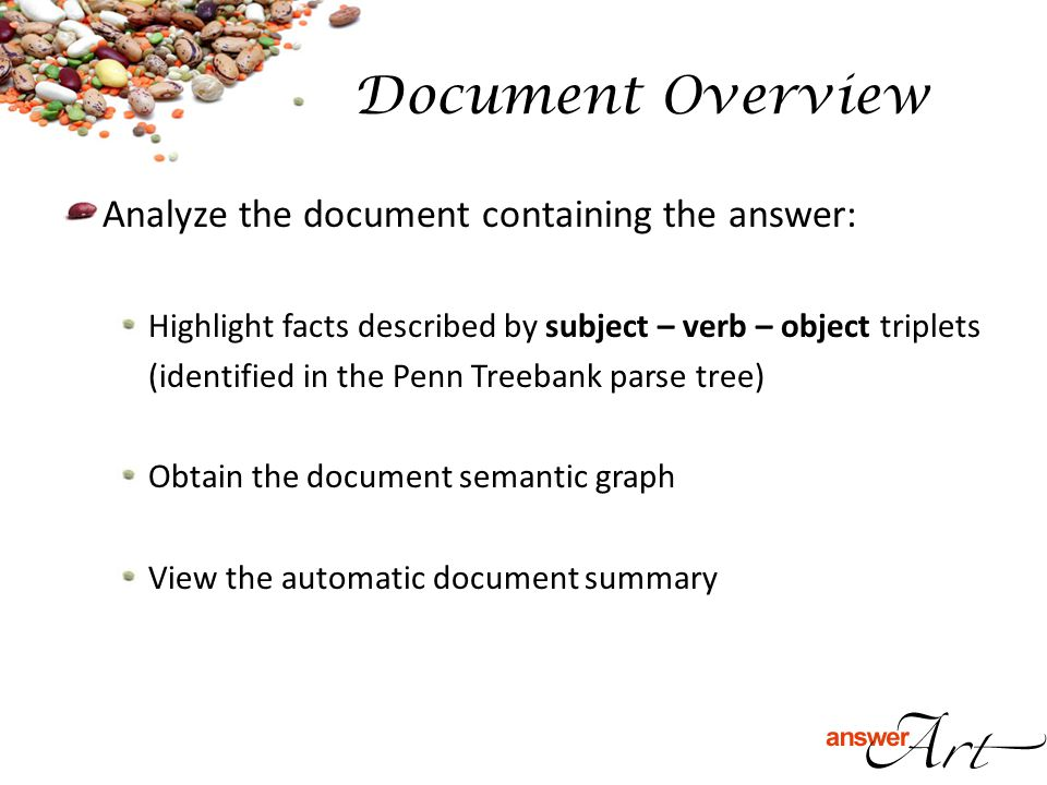 Analyze the document containing the answer: Highlight facts described by subject – verb – object triplets (identified in the Penn Treebank parse tree)