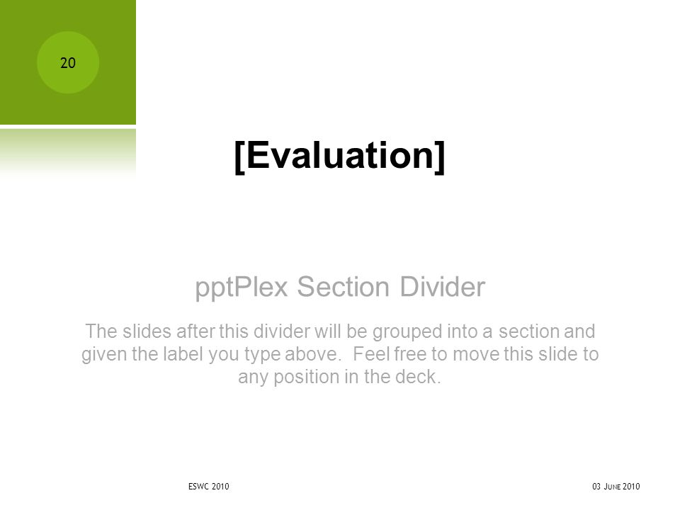 pptPlex Section Divider [Evaluation] The slides after this divider will be grouped into a section and given the label you type above.