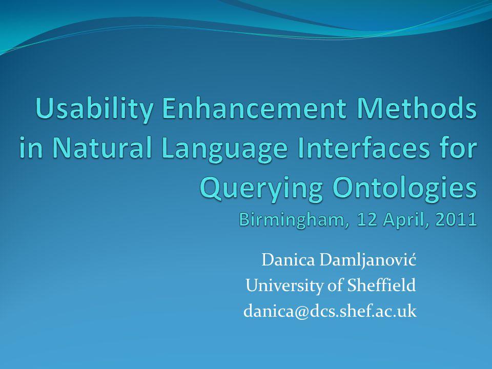 Danica Damljanović University of Sheffield danica@dcs.shef.ac.uk