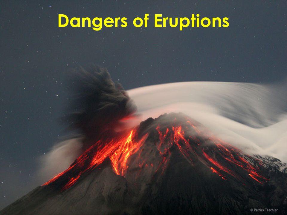 Dangers of Eruptions