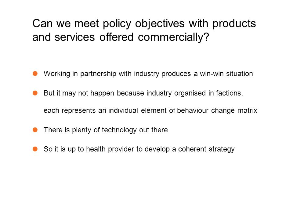 Can we meet policy objectives with products and services offered commercially.