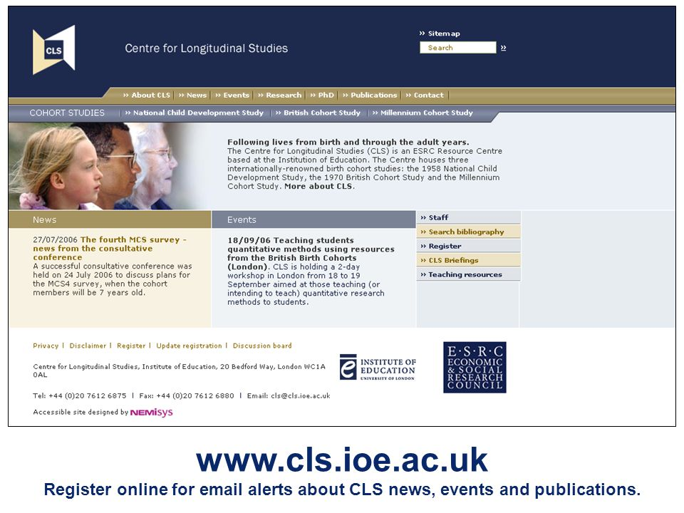 www.cls.ioe.ac.uk Register online for email alerts about CLS news, events and publications.
