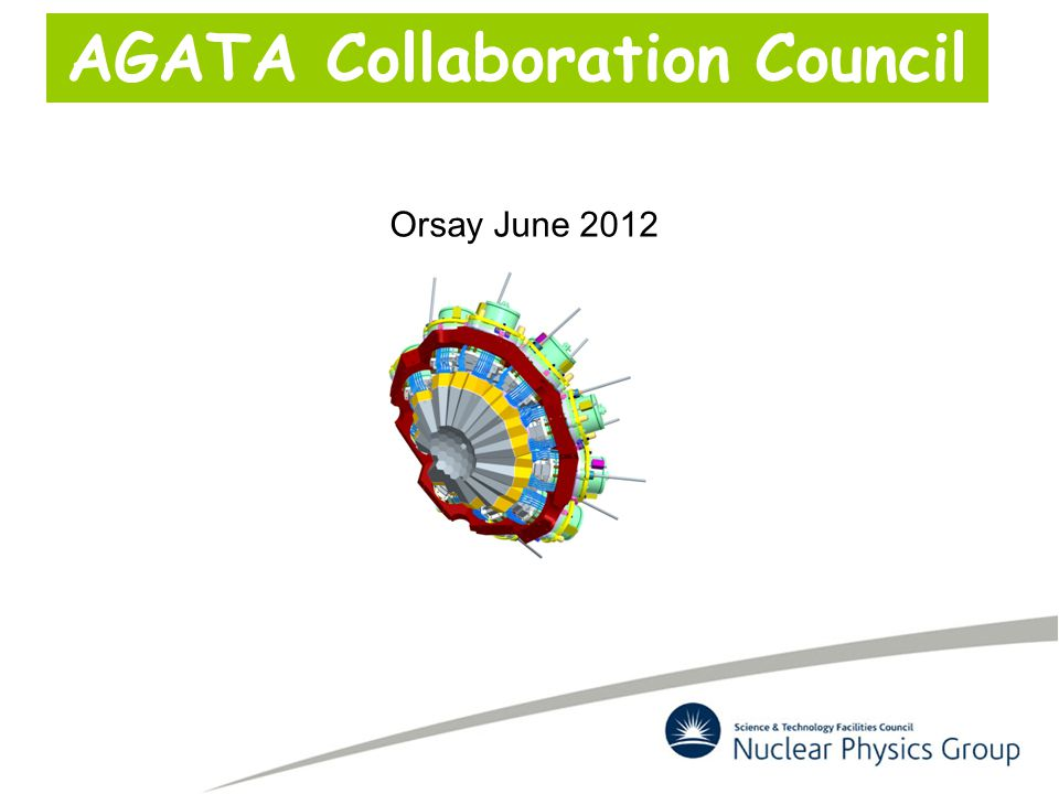 AGATA Collaboration Council Orsay June 2012