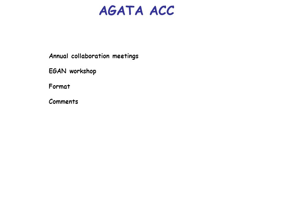 Annual collaboration meetings EGAN workshop Format Comments