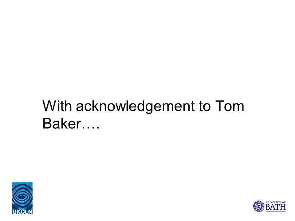 With acknowledgement to Tom Baker….