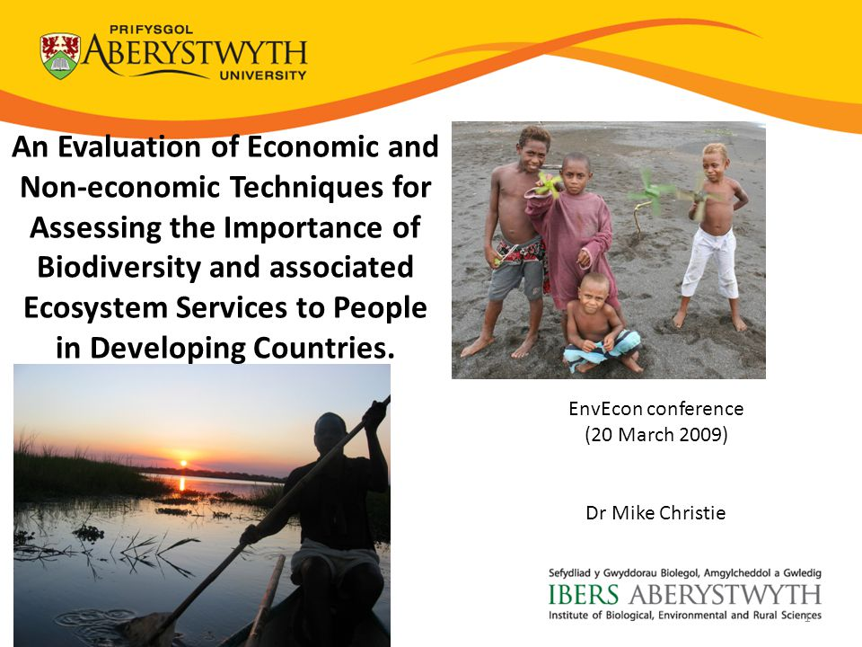 An Evaluation of Economic and Non-economic Techniques for Assessing the Importance of Biodiversity and associated Ecosystem Services to People in Developing Countries.