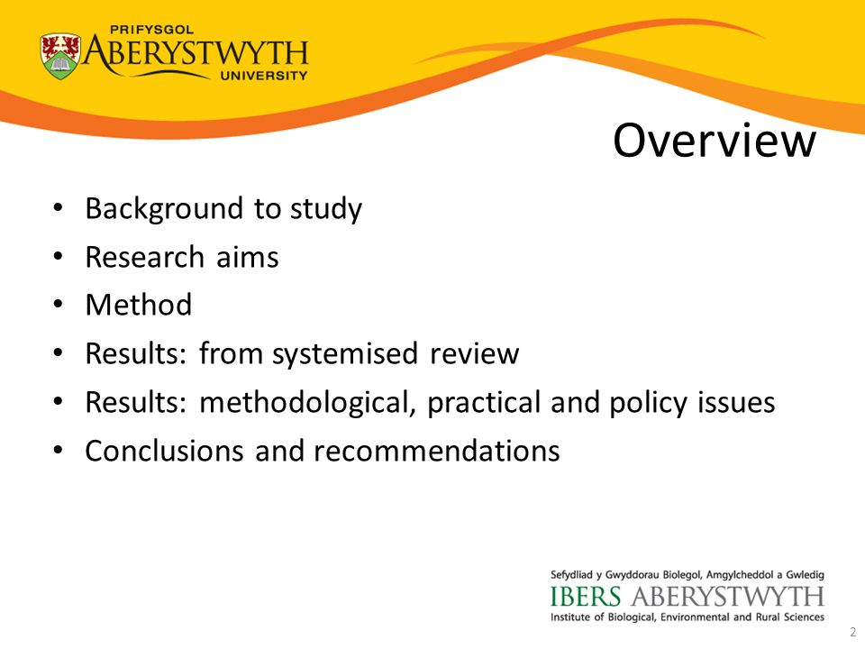 Overview Background to study Research aims Method Results: from systemised review Results: methodological, practical and policy issues Conclusions and recommendations 2