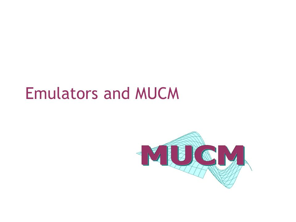Emulators and MUCM