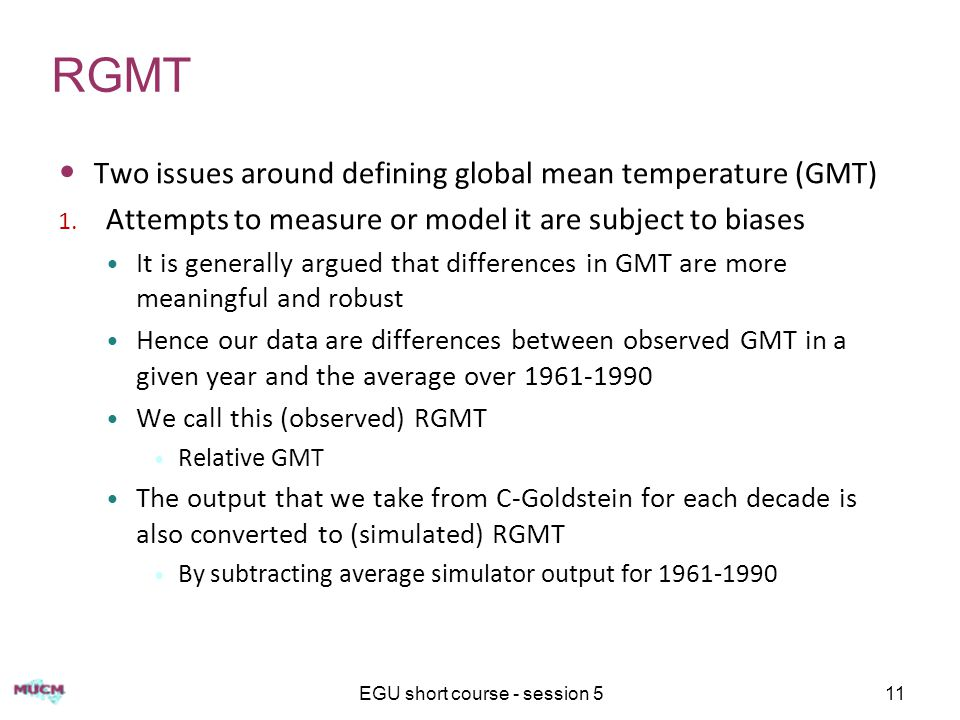 EGU short course - session 511 RGMT Two issues around defining global mean temperature (GMT) 1.