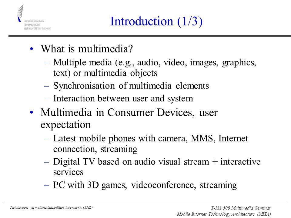 T-111.500 Multimedia Seminar Mobile Internet Technology Architecture (MITA) Tietoliikenne- ja multimediatekniikan laboratorio (TML) References (1/2) Multimedia –P.