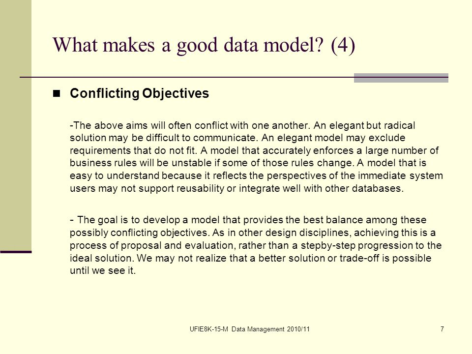 UFIE8K-15-M Data Management 2010/117 What makes a good data model.