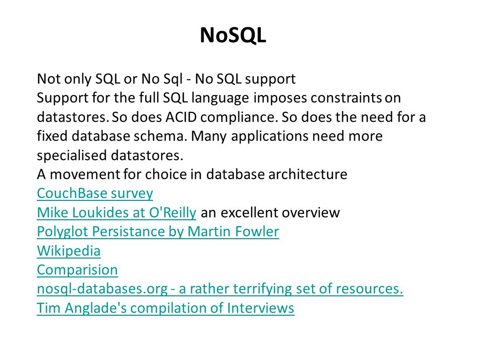 NoSQL Not only SQL or No Sql - No SQL support Support for the full SQL language imposes constraints on datastores.