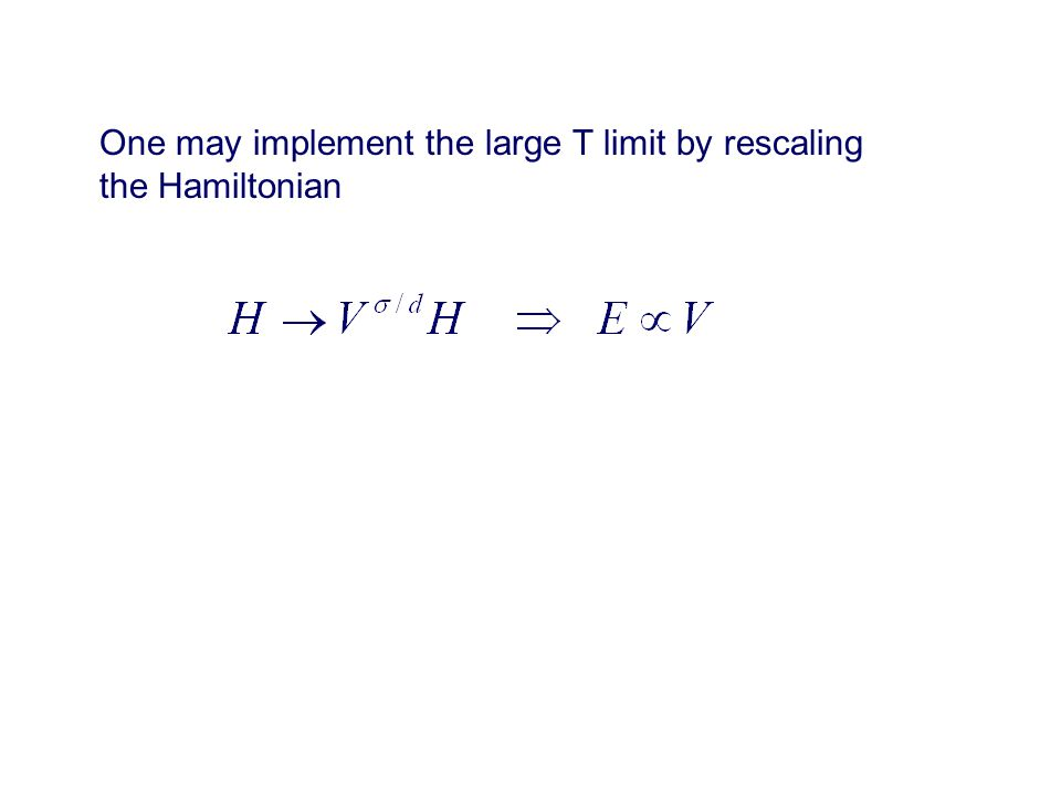 One may implement the large T limit by rescaling the Hamiltonian