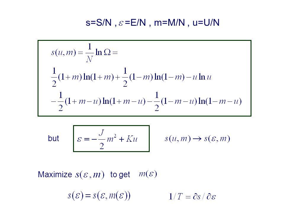 s=S/N, =E/N, m=M/N, u=U/N but Maximize to get