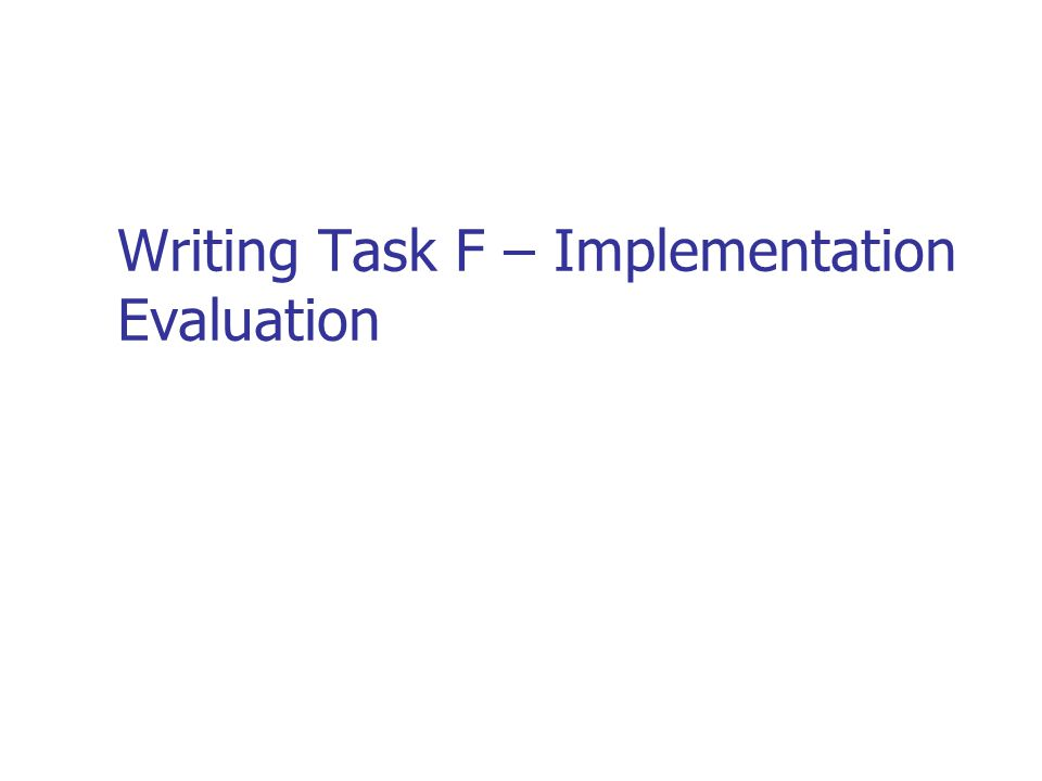 Writing Task F – Implementation Evaluation