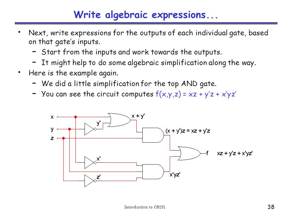 Introduction to CS231 38 Write algebraic expressions...