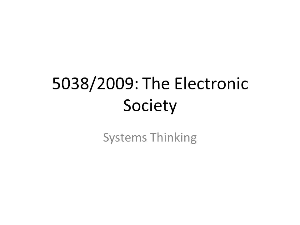 5038/2009: The Electronic Society Systems Thinking