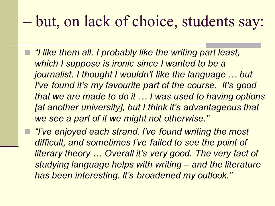 – but, on lack of choice, students say: I like them all.