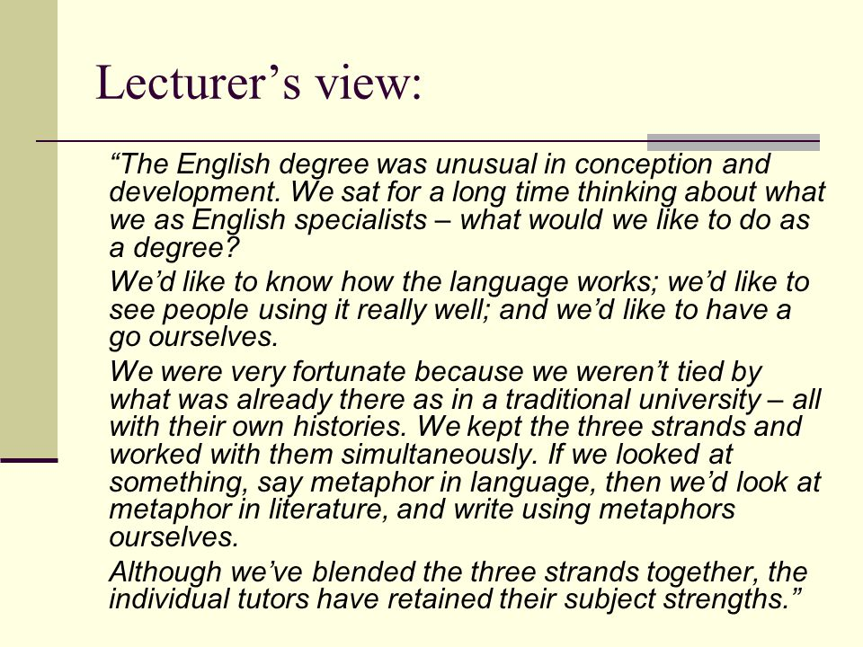 Lecturer's view: The English degree was unusual in conception and development.