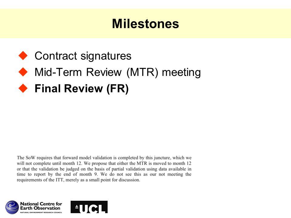 Milestones  Contract signatures  Mid-Term Review (MTR) meeting  Final Review (FR)