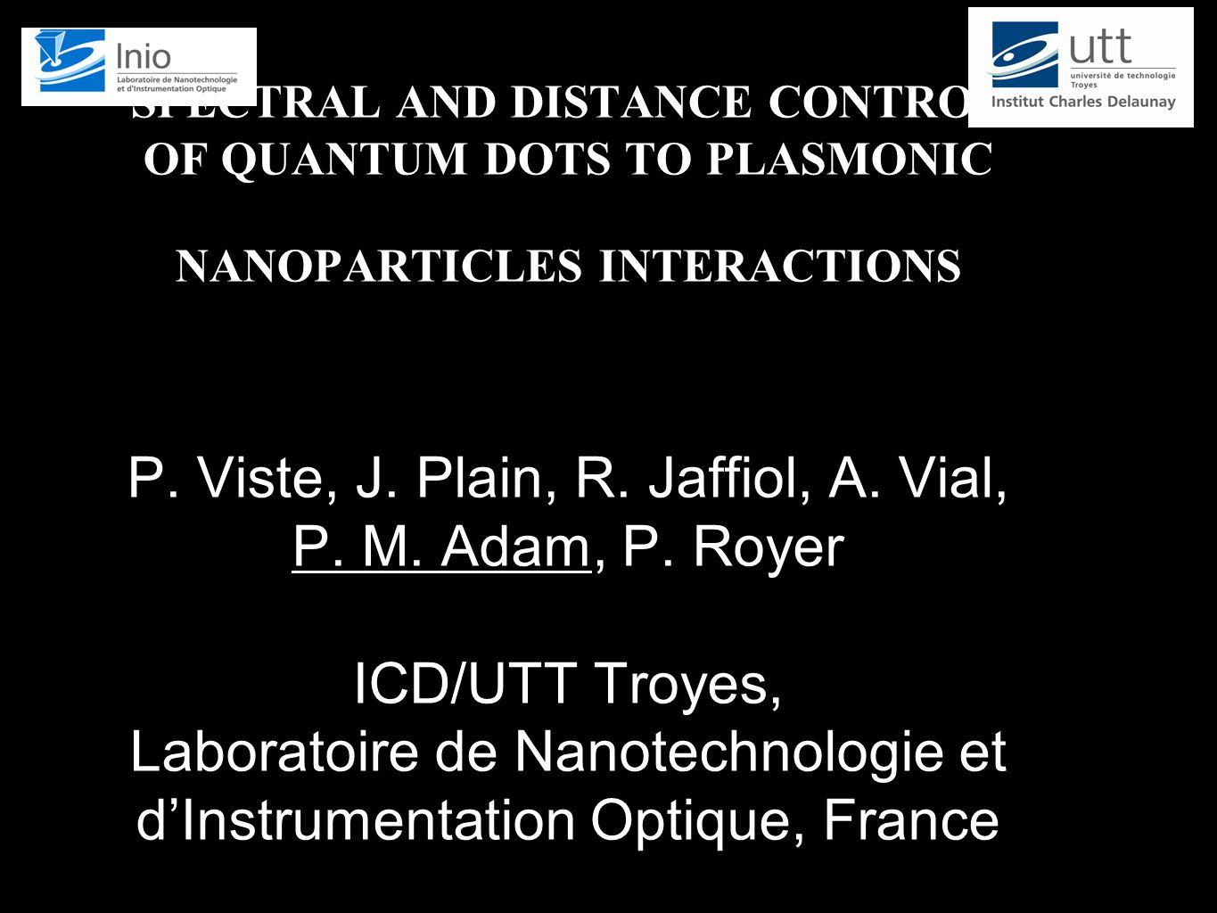 SPECTRAL AND DISTANCE CONTROL OF QUANTUM DOTS TO PLASMONIC NANOPARTICLES INTERACTIONS P.