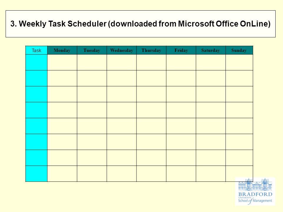 Task MondayTuesdayWednesdayThursdayFridaySaturdaySunday 3.
