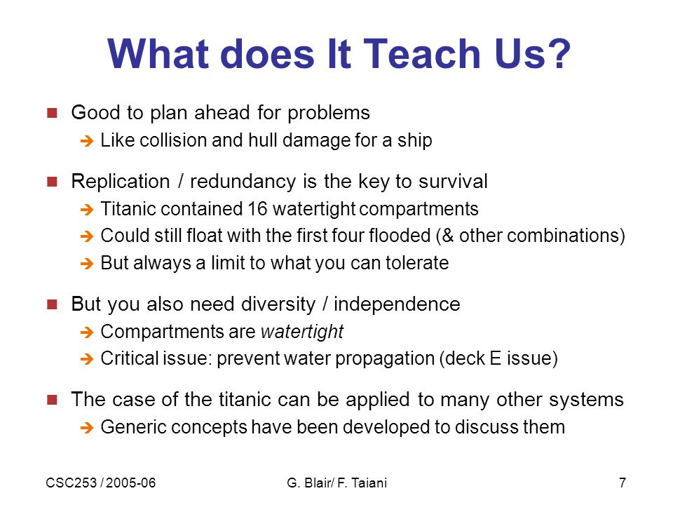CSC253 / 2005-06G. Blair/ F. Taiani7 What does It Teach Us.