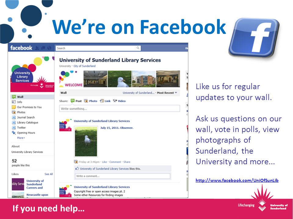 If you need help… We're on Facebook Like us for regular updates to your wall. Ask us questions on our wall, vote in polls, view photographs of Sunderl