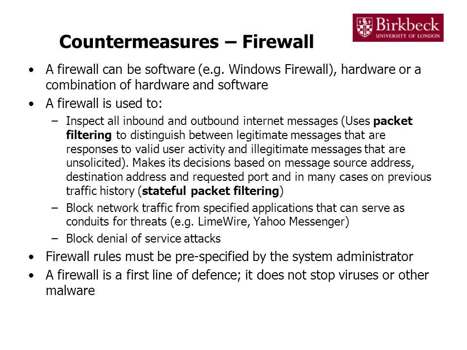 Countermeasures – Firewall A firewall can be software (e.g.