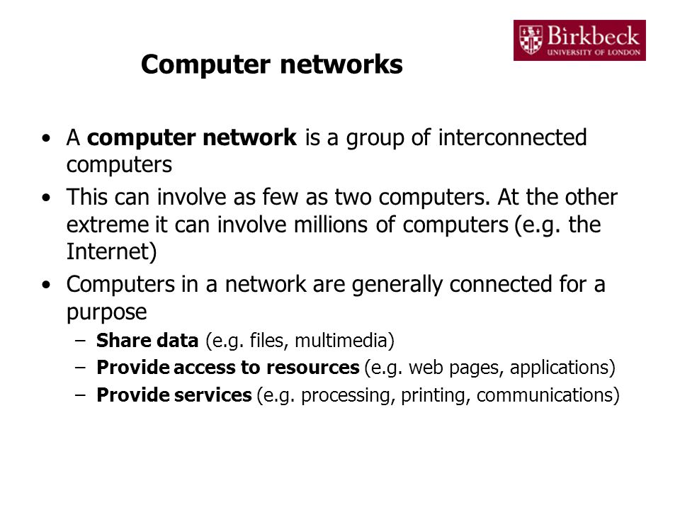 Computer networks A computer network is a group of interconnected computers This can involve as few as two computers.