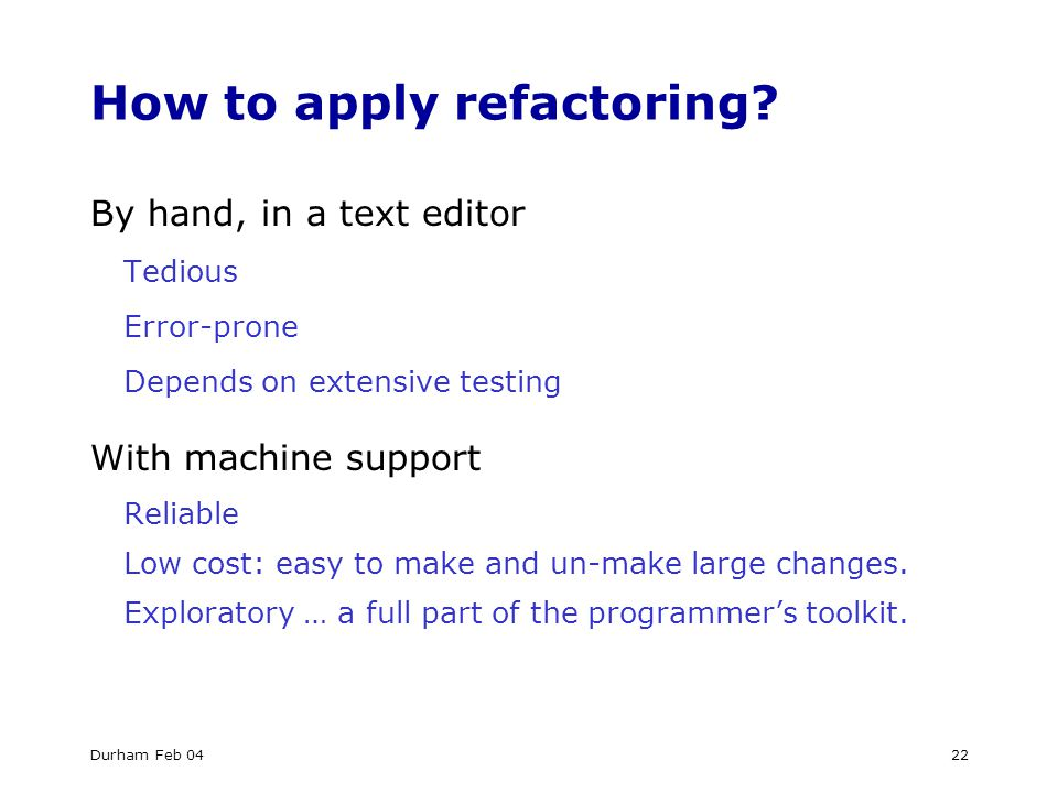 Durham Feb 0422 How to apply refactoring.