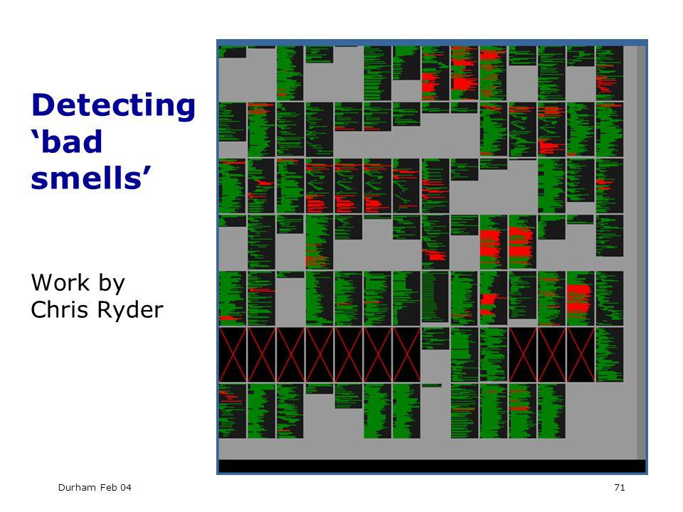 Durham Feb 0471 Detecting 'bad smells' Work by Chris Ryder