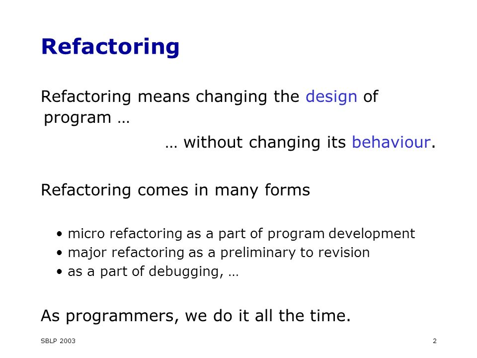 SBLP 20033 Refactoring functional programs What is possible for functional programs.