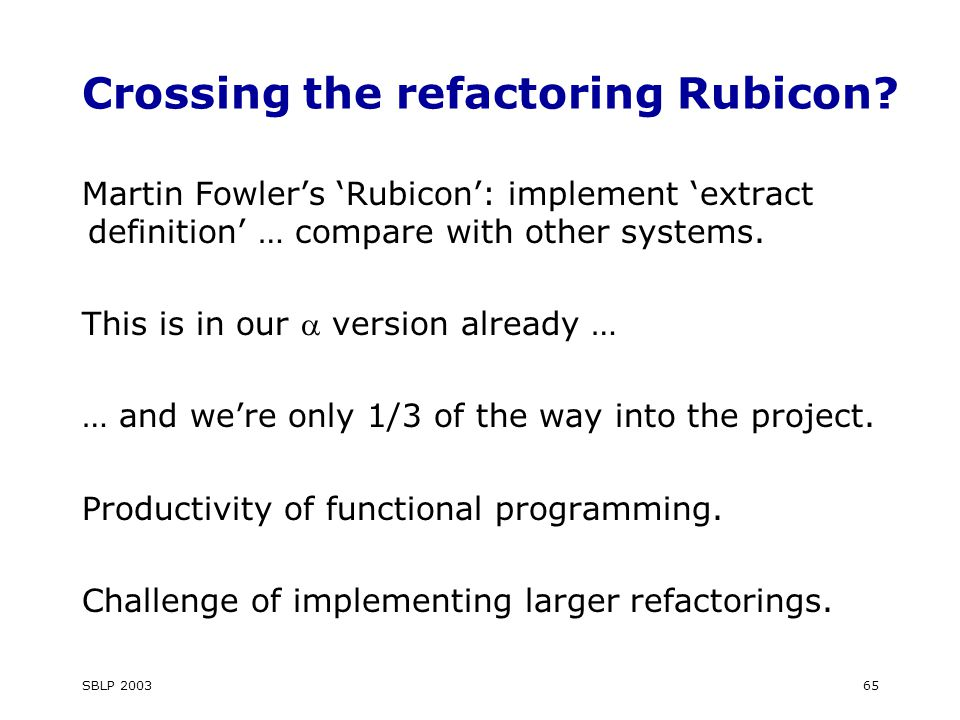 SBLP 200365 Crossing the refactoring Rubicon.