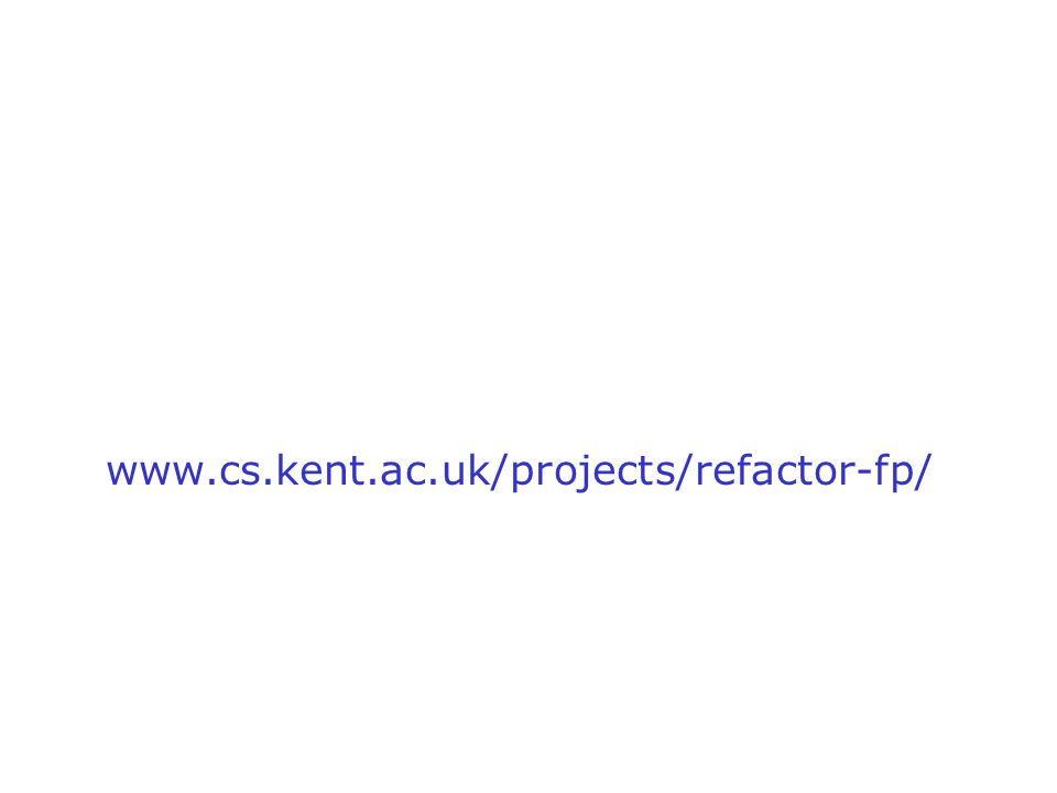 www.cs.kent.ac.uk/projects/refactor-fp/