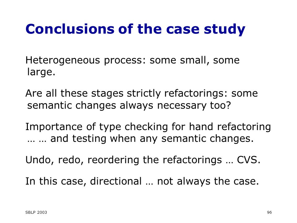 SBLP Conclusions of the case study Heterogeneous process: some small, some large.